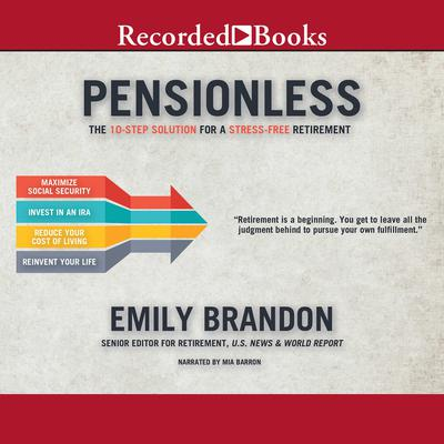 Pensionless: The 10-Step Solution for a Stress-Free Retirement Audiobook, by Emily Brandon