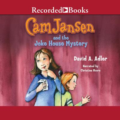Cam Jansen and the Joke House Mystery Audiobook, by David A. Adler