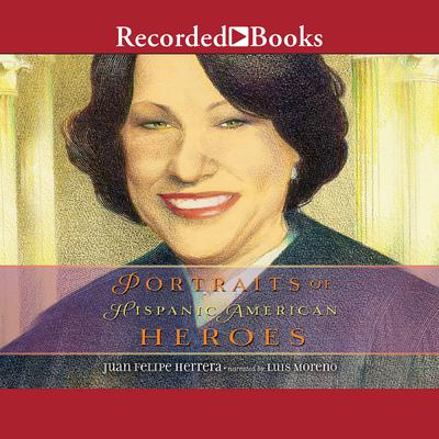 Portraits of Hispanic American Heroes Audiobook, by Juan Felipe Herrera