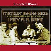 Everybody Behaves Badly: The True Story Behind Hemingways Masterpiece The Sun Also Rises Audiobook, by Lesley M.M. Blume