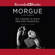 Morgue: A Life in Death Audiobook, by Vincent DiMaio, Ron Franscell