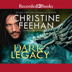 Dark Legacy Audiobook, by Christine Feehan