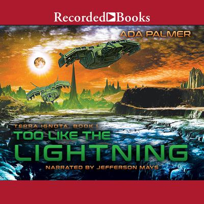 Too Like the Lightning Audiobook, by Ada Palmer