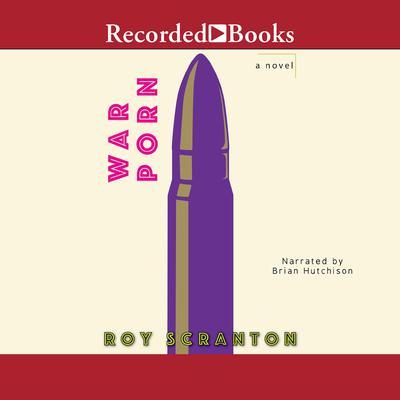 War Porn Audiobook, by Roy Scranton