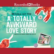 A Totally Awkward Love Story Audiobook, by Lucy Ivison, Tom Ellen