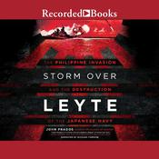Storm Over Leyte: The Philippine Invasion and the Destruction of the Japanese Navy Audiobook, by John Prados