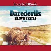Daredevils Audiobook, by Shawn Vestal