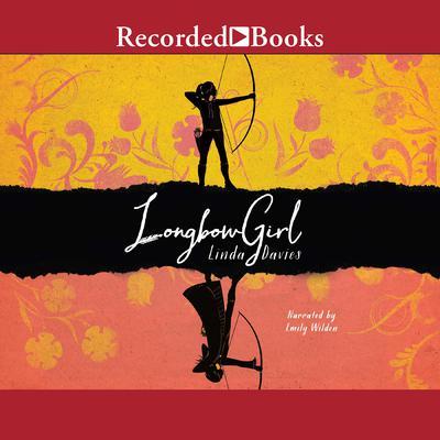 Longbow Girl Audiobook, by Linda Davies