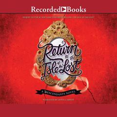 Return to the Isle of the Lost: A Descendants Novel Audiobook, by Melissa de la Cruz