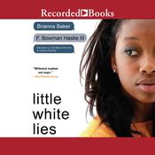 Little White Lies Audiobook, by Brianna Baker, F. Bowman Hastie