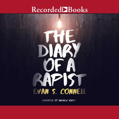 The Diary of a Rapist Audiobook, by Evan S. Connell
