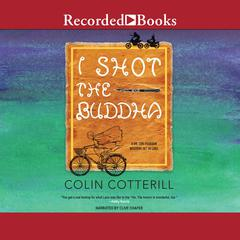 I Shot the Buddha Audiobook, by Colin Cotterill