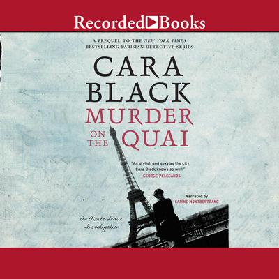 Murder on the Quai Audiobook, by Cara Black