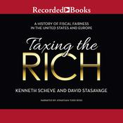 Taxing the Rich: A Short History of Fiscal Fairness in the United States and Europe Audiobook, by David Stasavage, Kenneth Scheve