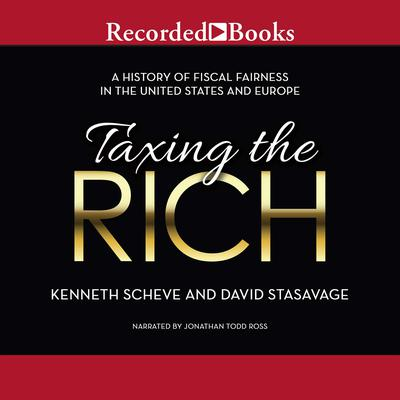 Taxing the Rich: A Short History of Fiscal Fairness in the United States and Europe Audiobook, by David Stasavage