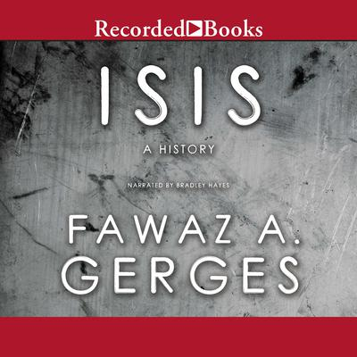 ISIS: A History Audiobook, by Fawaz A. Gerges