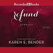 Refund: Stories Audiobook, by Karen E. Bender