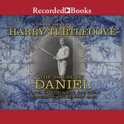 The House of Daniel: A Novel of Wild Magic, the Great Depression, and Semipro Ball Audiobook, by Harry Turtledove