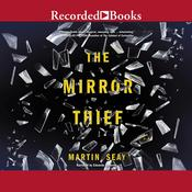 The Mirror Thief Audiobook, by Martin Seay