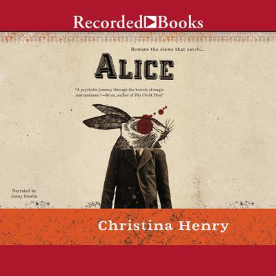 Alice Audiobook, by Christina Henry