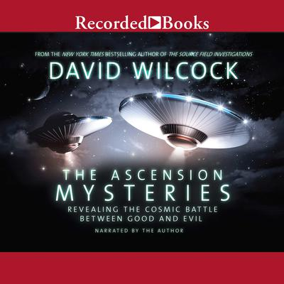 The Ascension Mysteries: Revealing the Cosmic Battle Between Good and Evil Audiobook, by