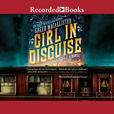 Girl in Disguise Audiobook, by Greer Macallister