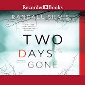 Two Days Gone: A Novel Audiobook, by Randall Silvis