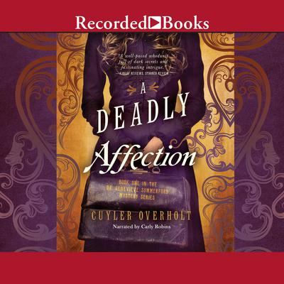 A Deadly Affection Audiobook, by Cuyler Overholt
