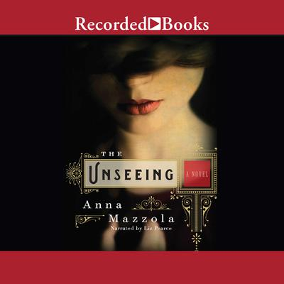 The Unseeing Audiobook, by Anna Mazzola