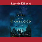 The Girl from Rawblood: A Novel Audiobook, by Catriona Ward