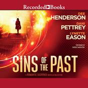Sins of the Past Audiobook, by Dee Henderson, Dani Pettrey, Lynette Eason