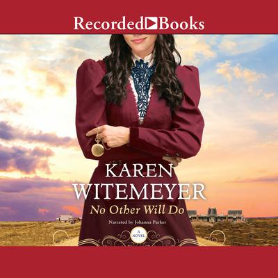 No Other Will Do Audiobook, by Karen Witemeyer