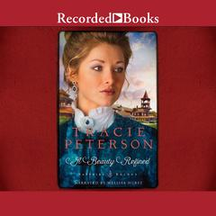 A Beauty Refined Audiobook, by Tracie Peterson