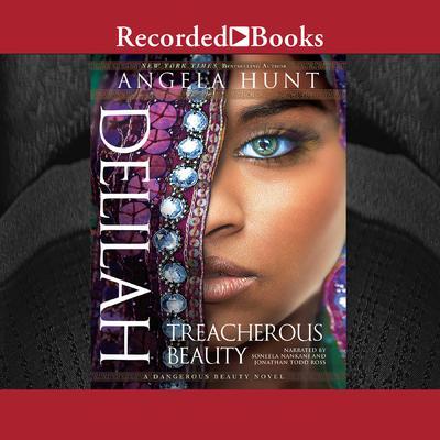 Delilah: Treacherous Beauty Audiobook, by Angela Hunt