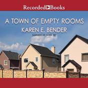 A Town of Empty Rooms Audiobook, by Karen E. Bender