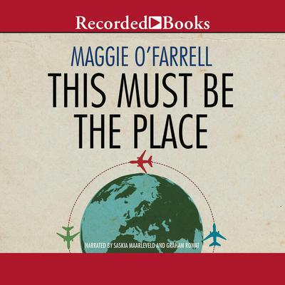 This Must Be the Place Audiobook, by Maggie O'Farrell