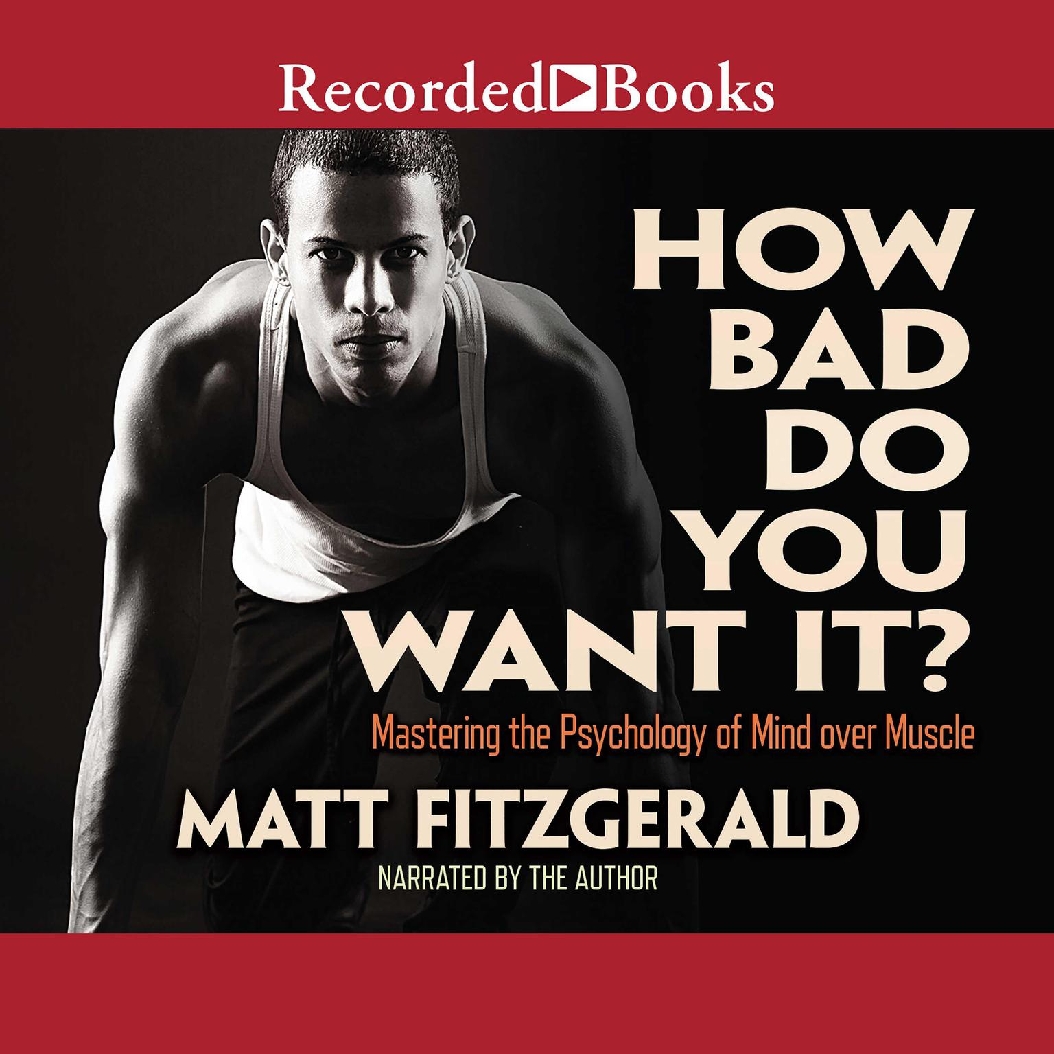 Printable How Bad Do You Want It?: Mastering the Psychology of Mind over Muscle Audiobook Cover Art