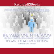 The Wisest One in the Room: How You Can Benefit from Social Psychologys Most Powerful Insights Audiobook, by Thomas Gilovich, Lee Ross