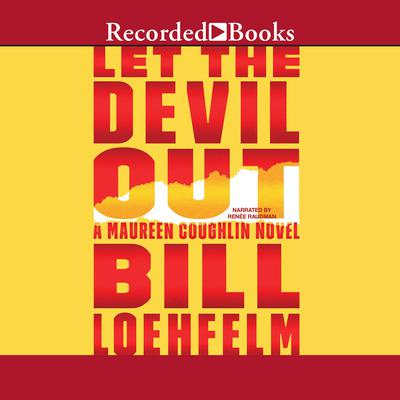 Let the Devil Out Audiobook, by Bill Loehfelm
