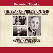 The Year of Indecision, 1946: A Tour Through the Crucible of Harry Trumans America Audiobook, by Kenneth Weisbrode