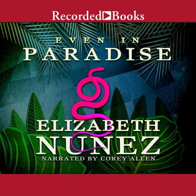 Even in Paradise Audiobook, by Elizabeth Nunez