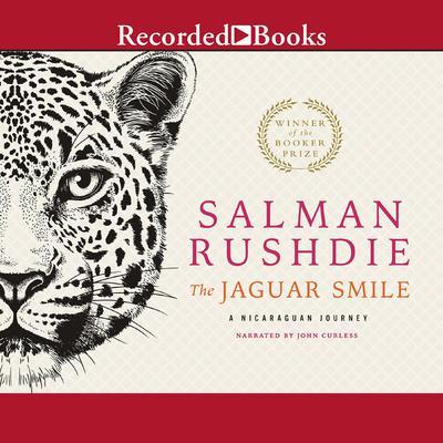 The Jaguar Smile: A Nicaraguan Journey Audiobook, by Salman Rushdie