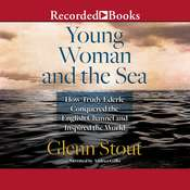 Young Woman and the Sea: How Trudy Ederle Conquered the English Channel and Inspired the World Audiobook, by Glenn Stout