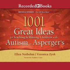 1001 Great Ideas for Teaching and Raising Children with Autism or Aspergers Audiobook, by Ellen Notbohm, Veronica Zysk