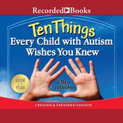 Ten Things Every Child with Autism Wishes You Knew Audiobook, by Ellen Notbohm