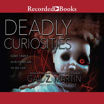 Deadly Curiosities Audiobook, by Gail Z. Martin