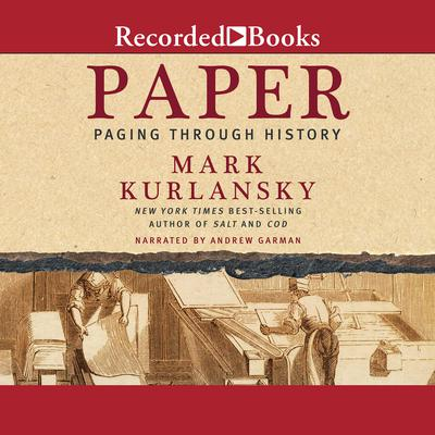 Paper: Paging Through History Audiobook, by Mark Kurlansky