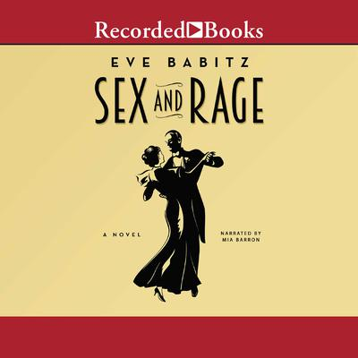 Sex and Rage Audiobook, by Eve Babitz