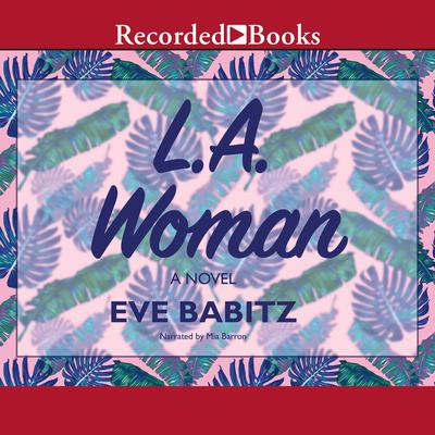L.A. Woman Audiobook, by Eve Babitz