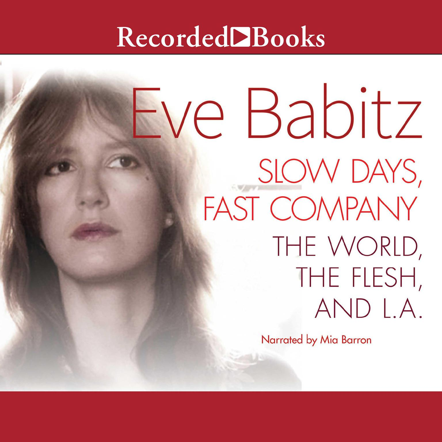Printable Slow Days, Fast Company: The World, The Flesh, and L.A. Audiobook Cover Art